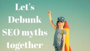 let's debunk seo myths | skillzlearn